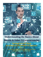 Understanding the Basics About Bitcoin & Other Cryptocurrencies, the Beginner's 101 Guide - An Introductory Explanation for Beginners Part 1 the First Most Comprehensive Book to Understanding Cryptocurrency With Step-By-Step Instructions to Get Started
