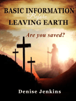 Basic Information Before Leaving Earth. Are You Saved??