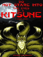 Do Not Stare Into The Eyes of a Kitsune