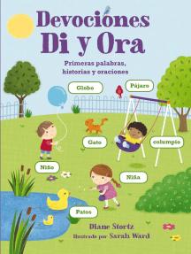 Devociones Di y Ora: Primeras palabras, historias y oraciones