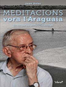 Meditacions vora l'Araguaia: En companyia  de Pere Casaldàliga