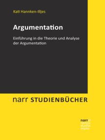 Argumentation: Einführung in die Theorie und Analyse der Argumentation