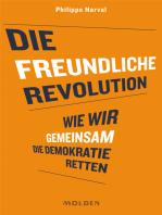 Die freundliche Revolution