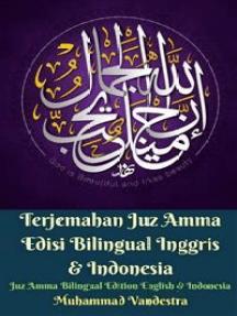 Terjemahan Juz Amma Edisi Bilingual Inggris & Indonesia (Juz Amma Bilingual Edition English & Indonesia)