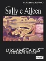 Sally e Aileen- Dreamscapes- I racconti perduti- Volume 29
