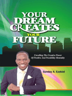Your Dream Creates Your Future