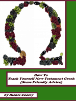 How To Teach Yourself New Testament Greek (Some Friendly Advice)