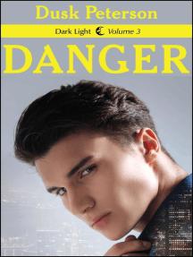 Danger: Dark Light, #3