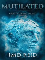 Mutilated (A Short Story of the Jewel Machine Universe)