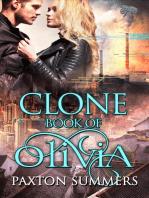Clone - The Book of Olivia (Book #2)