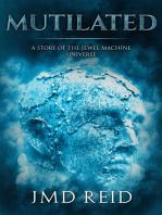 Mutilated (A Short Story of the Jewel Machine Universe)