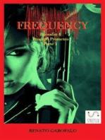 Frequency - Progetto Prometeo - Parte 1