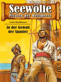 Seewölfe - Piraten der Weltmeere 376: In der Gewalt der Spanier
