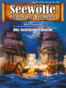 Seewölfe - Piraten der Weltmeere 388: Die Geleitzugschlacht