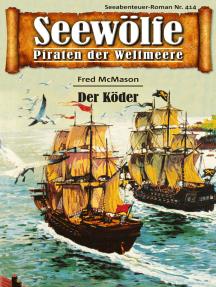 Seewölfe - Piraten der Weltmeere 414: Der Köder