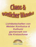 Chaos & göttlicher Wandel