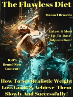 The Flawless Diet - How To Set Realistic Weight Loss Goals & Achieve Them Slowly And Successfully!