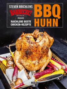 BBQ Huhn: Raichlens beste Chicken-Rezepte