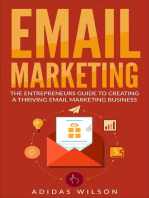 Email Marketing - The Entrepreneurs Guide To Creating A Thriving Email Marketing Business