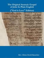 "The Original Aramaic Gospel of John In Plain English (""God Is Love"" Edition)"
