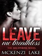 Leave Me Breathless - The Breathless Series