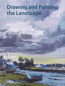 Drawing and Painting the Landscape: A course of 50 lessons