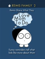 Remis Share What They Love Mom To Do