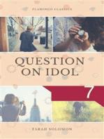 Question on Idol (7)