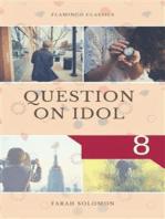 Question on Idol (8)