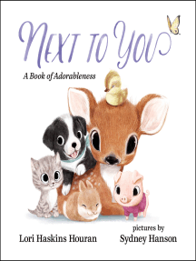 Next to You: A Book of Adorableness