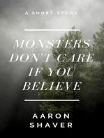 Monsters Don't Care if You Believe