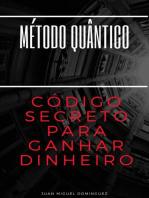Método Quantico. O Código Secreto Para Ganhar Dinheiro.