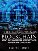 The First Comprehensive Guide To Blockchain: Bitcoin, Cryptocurrencies, Smart Contracts, and the Future of Blockchain