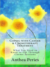 Coping with Cancer & Chemotherapy Treatment: What You Need to Know to Get Through Chemo Sessions: Cancer and Chemotherapy