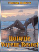 "Hotwife Voyeur Resort (Book 1 of ""Hotwife Voyeur Resort"")"