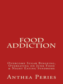 Food Addiction: Overcome Sugar Bingeing, Overeating on Junk Food & Night Eating Syndrome: Eating Disorders