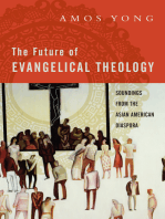 The Future of Evangelical Theology: Soundings from the Asian American Diaspora