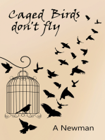 Caged Birds Don't Fly