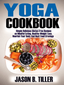 Yoga Cookbook: Simple Delicious Gluten-Free Recipes on Mindful Eating, Healthy Weight Loss, Nourish Your Body and Beat Food Cravings
