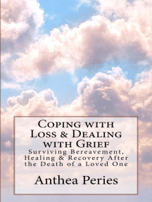 Coping with Loss & Dealing with Grief: Surviving Bereavement, Healing & Recovery After the Death of a Loved One: Grief, Bereavement, Death, Loss