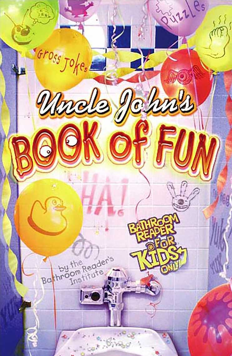 Uncle John's Book of Fun Bathroom Reader for Kids Only! by ...