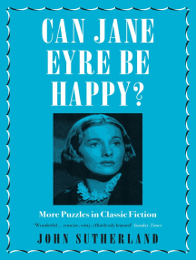 Can Jane Eyre Be Happy?: More Puzzles in Classic Fiction