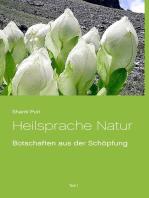 Heilsprache Natur: Teil  1