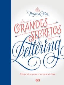 Los grandes secretos del lettering: Dibujar letras: desde el boceto al arte final