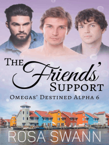 The Friends' Support: Omegas' Destined Alpha, #6