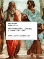 """Aristotele critica la teoria platonica delle idee: Aristotele, """"Metafisica"""", A"""