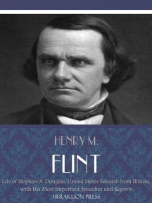Life of Stephen A. Douglas, United States Senator From Illinois. With His Most Important Speeches and Reports