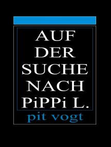 Auf der Suche nach Pippi L.: Die Suche nach dem Sinn