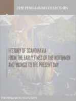 History of Scandinavia, From the Early Times of the Northmen and Vikings to the Present Day