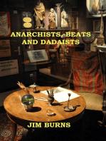 Anarchists, Beats and Dadaists